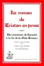 Le roman de Tristan en prose t.1 ; des aventures de Lancelot à la fin de la « folie Tristan » - Couverture - Format classique