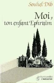 Moi, ton enfant Ephraïm - Couverture - Format classique