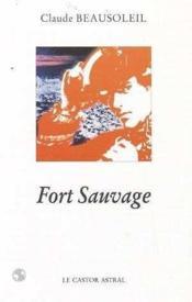 Fort Sauvage - Couverture - Format classique