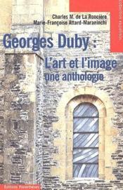 Georges Duby ; l'art et l'image ; une anthologie - Couverture - Format classique