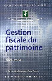 Gestion fiscale du patrimoine (édition 2007) - Intérieur - Format classique