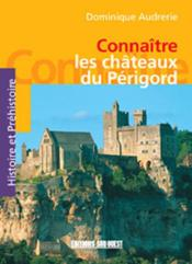 Connaitre Les Chateaux Du Perigord - Couverture - Format classique