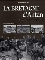 La Bretagne d'antan ; la Bretagne à travers la carte postale ancienne - Intérieur - Format classique