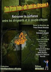 L'Union Africaine Freine-T-Elle L'Unite Des Africains ? Retrouver La Confiance Entre Les Dirigeants Et Le Peuple-Citoyen - Couverture - Format classique