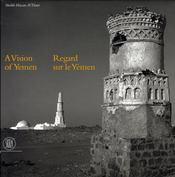 Regard sur le Yémen ; a vision of Yemen - Intérieur - Format classique
