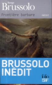 Frontiere barbare  - Serge Brussolo