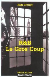 R &b, le gros coup – Ken Bruen – ACHETER OCCASION – 11/03/2004