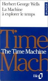 Vente livre :  La machine à explorer le temps ; the time machine  - Herbert George Wells