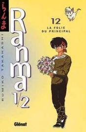 Ranma 1/2 t.12 ; la folie du principal - Couverture - Format classique