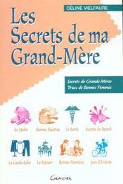 Les secrets de ma grand-mere ; secrets de grands-mères, trucs de bonne femme - Intérieur - Format classique