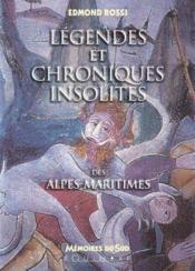 Legendes Et Chroniques Insolites Des Alpes-Maritimes - Couverture - Format classique