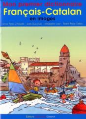 Mon Premier Dictionnaire Francais-Catalan En Images - Couverture - Format classique