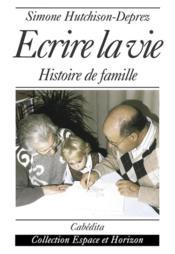 Ecrire La Vie - Couverture - Format classique