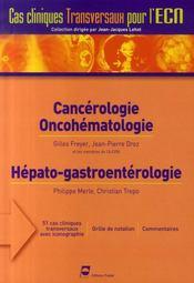 Cas cliniques transversaux pour l'ecn ; cancérologie, oncohématologie, hépato-gastroentérologie - Intérieur - Format classique