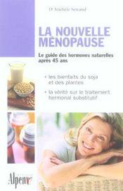 La nouvelle ménopause ; le guide des hormones naturelles aprés 45 ans - Intérieur - Format classique