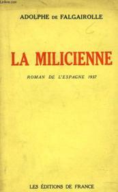 La Milicienne. Roman De L'Espagne 1937. + Envoi De L'Auteur. - Couverture - Format classique