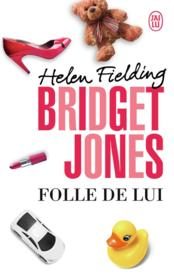 Bridget Jones t.3 ; folle de lui  - Helen Fielding