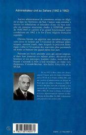 Administrateur Civil Au Sahara ; Une Vie Au Service De L'Algerie Et Des Territoires Du Sud 1942-1962 - 4ème de couverture - Format classique