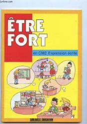 Etre fort au cm2 expression ecrite - Couverture - Format classique