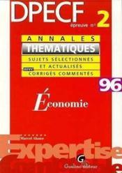Annales thematiques 1996. dpecf epreuve n 2 : economie - Couverture - Format classique