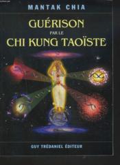 Guerison Par Le Chi Kung Taoiste - Couverture - Format classique
