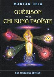 Guerison Par Le Chi Kung Taoiste - Intérieur - Format classique