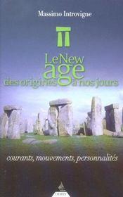 Histoire Du New Age De L'Origine A Nos Jours ; Courants, Mouvements, Personnalites - Intérieur - Format classique