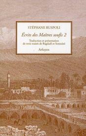 Ecrits Des Maitres Soufisme Volume 2 - Intérieur - Format classique