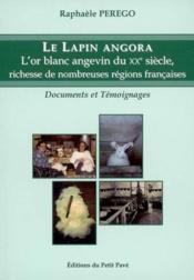Le lapin angora ; l'or blanc angevin du XX siècle - Couverture - Format classique