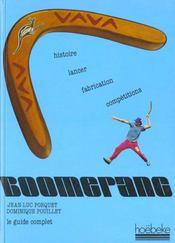Le Guide Complet Du Boomerang, Son Histoire, Sa Fabrication, Ses Techniques - Intérieur - Format classique