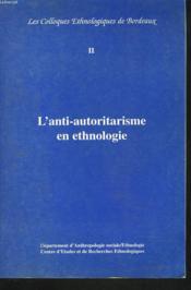 Anti-Autoritarisme En Ethnologie (L'). Colloque De Bordeaux, 13 Avr. 1995 - Couverture - Format classique