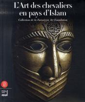 L'Art des chevaliers en pays d'Islam - Intérieur - Format classique