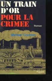 Un Train D'Or Pour La Crimee. - Couverture - Format classique