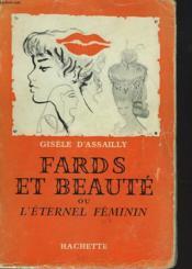 Fards Et Beaute Ou L'Eternel Feminin - Couverture - Format classique