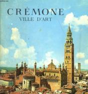 Cremone. Ville D'Art - Couverture - Format classique