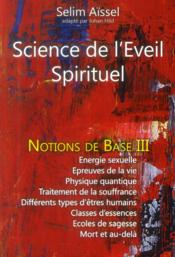 Vente  Science de l'éveil spirituel - notions de base t.3  - Selim Aissel