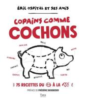 Vente  Copains comme cochons  - Eric Ospital - Stephane Davet - Louis-Laurent Grandamam