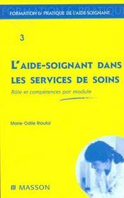 L'Aide Soignant Dans Les Services De Soins ; Role Et Competences Par Module - Intérieur - Format classique