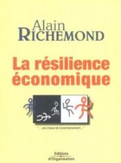 Vente  La resilience economique. une chance de recommencement  - Richemond A - Richemond A. - Alain Richemond