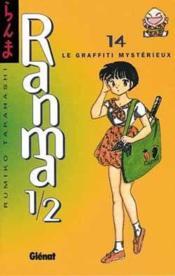 Ranma 1/2 t.14 ; le graffiti mystèrieux - Couverture - Format classique