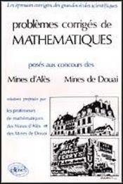 Problemes Corriges De Mathematiques Mines Ales Douai 1984-1988 - Intérieur - Format classique