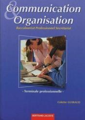 Communication et organisation ; terminale professionnelle secrétariat ; manuel de l'élève - Couverture - Format classique