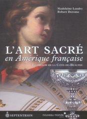 L'Art Sacre En Amerique Francaise - Intérieur - Format classique