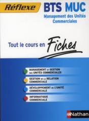 Tout le cours en fiches ; BTS MUC management des unites commerciales – Marie-Paule Collet