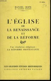 L'Eglise De La Renaissance Et De La Reforme. Une Revolution Religieuse : La Reforme Protestante. - Couverture - Format classique