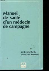 Manuel De Sante D'Un Medecin De Campagne - Couverture - Format classique