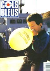 COLS BLEUS. HEBDOMADAIRE DE LA MARINE ET DES ARSENAUX N°2084 DU 23 JUIN 1990. INTERVIEW DE M. SANTINI PRESIDENT DE L'ASSOCIATION DES VILLES-MARRAINES, par L'OPFM J. ECLACHE / LA ROUTE MARITIME DU NORD par BERTRAND IMBERT / IL N'Y A QU'A MALTE POUR... - Couverture - Format classique