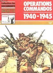 Collection : Les Documents Hachette - Histoire - Aremes De La 2e Guerre Mondiale N°13 - Operations Commandos 1940 1945 - Couverture - Format classique