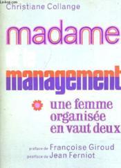 Madame Et Le Management Une Femme Organisee En Vaut Deux. - Couverture - Format classique