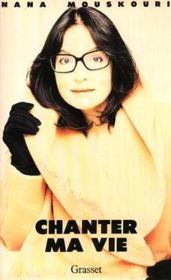 Chanter ma vie  - Nana Mouskouri